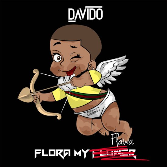 Davido Flora My Flawa - LYRICS: Davido - Flora My Flawa