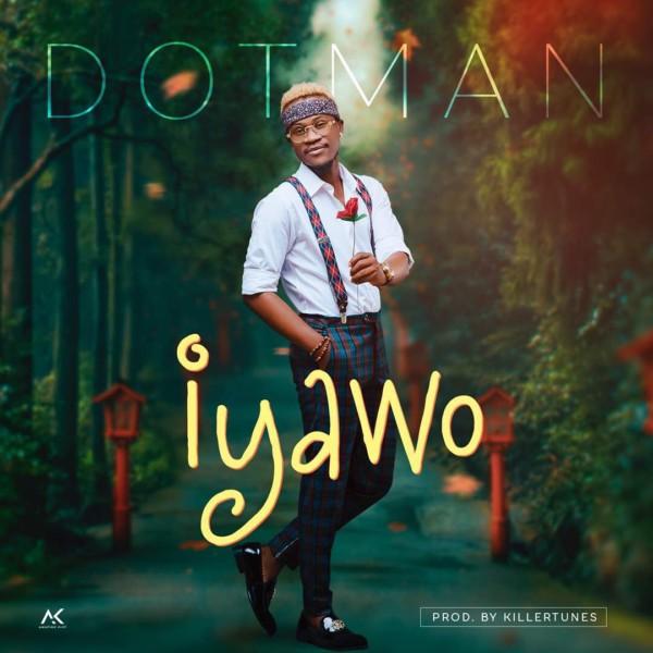Photo of MUSIC: Dotman – Iyawo