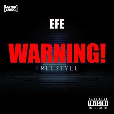 Efe   Warning OkayNG - MUSIC: Efe - Warning