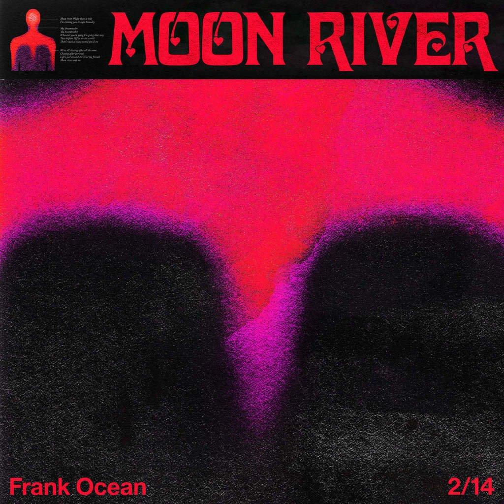 Frank Ocean Moon Over - Frank Ocean - Moon River