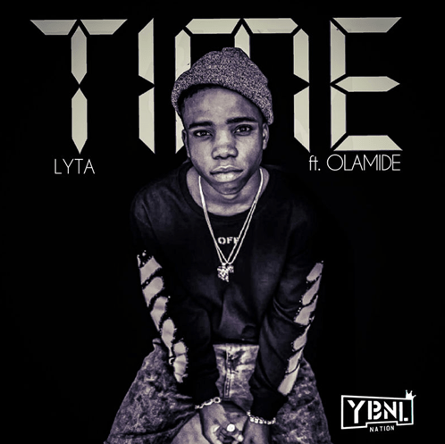 Lyta Time Olamide - MUSIC: Lyta - Time ft Olamide