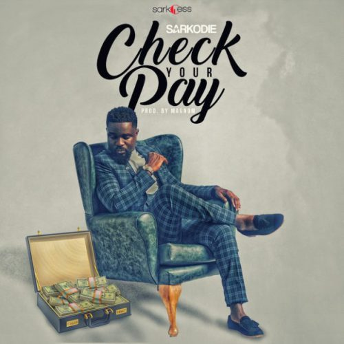 Download Audio Sarkodie - Check Your Pay MP3 Download