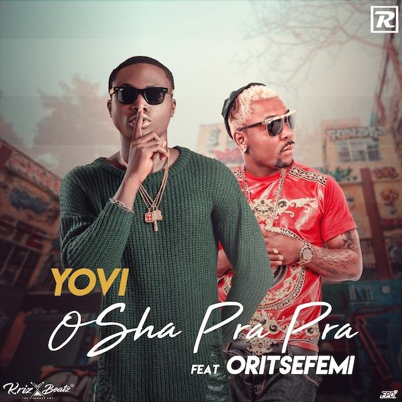 Photo of MUSIC: Yovi – Osha Pra Pra (Remix) ft. Oritse Femi