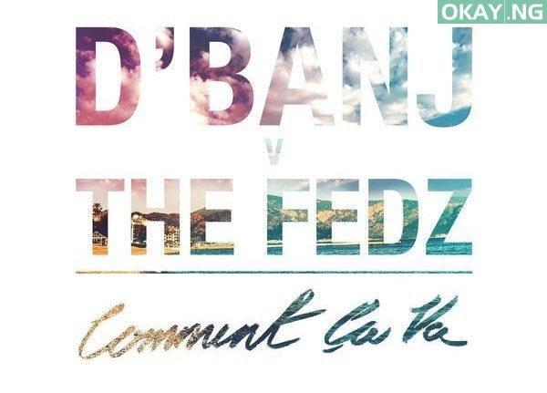 D'Banj X The Fedz – Comment Ca Va