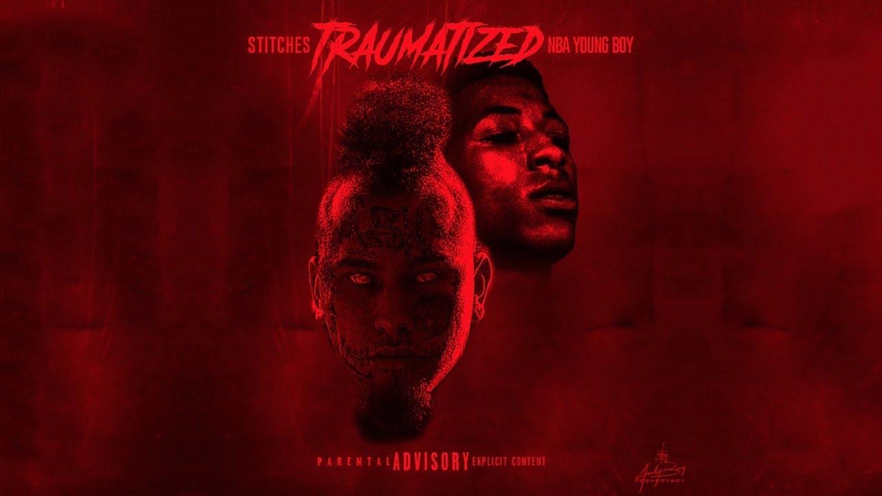 Traumatized - NBA YoungBoy - Traumatized ft Stitches