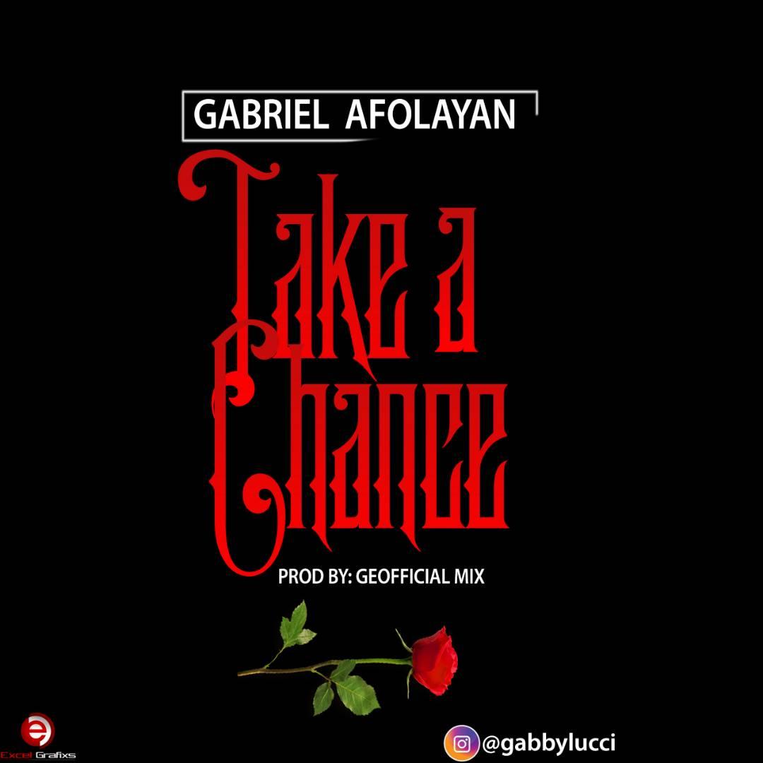 Gabriel Afolayan – Take A Chance MP3