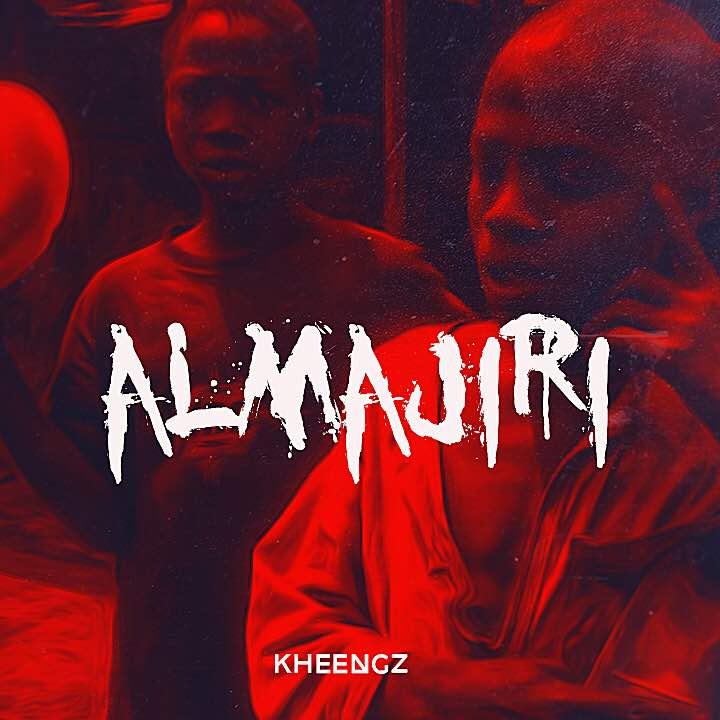 Kheengz - Almajiri