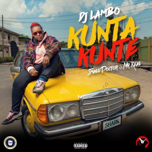 DJ Lambo and Small Doctor Kunta Kunte