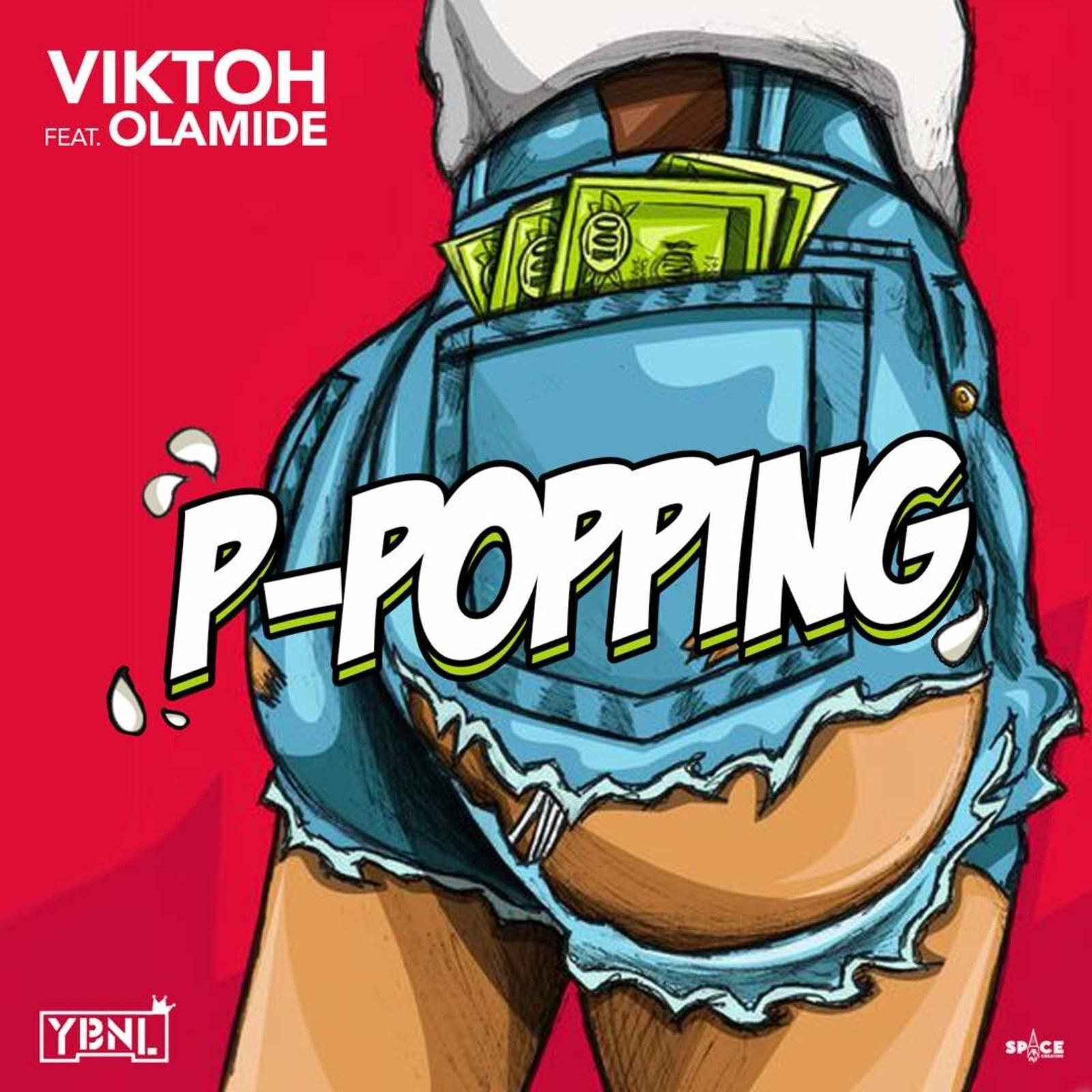 P Popping - MUSIC: Viktoh – P Popping ft. Olamide