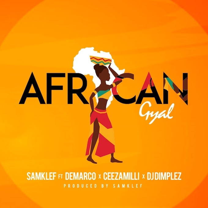 Photo of MUSIC: Samklef – African Gyal ft. Demarco, Ceezamilli & DJ Dimplez