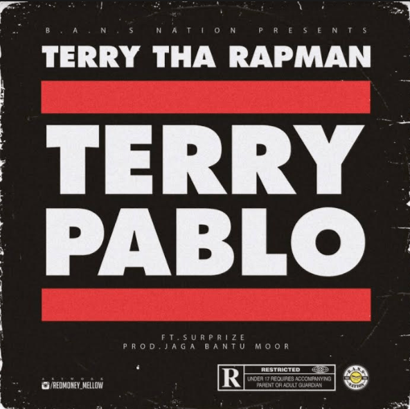 Terry Tha Rapman Terry Pablo - MUSIC: Terry Tha Rapman – Terry Pablo ft. Suprize
