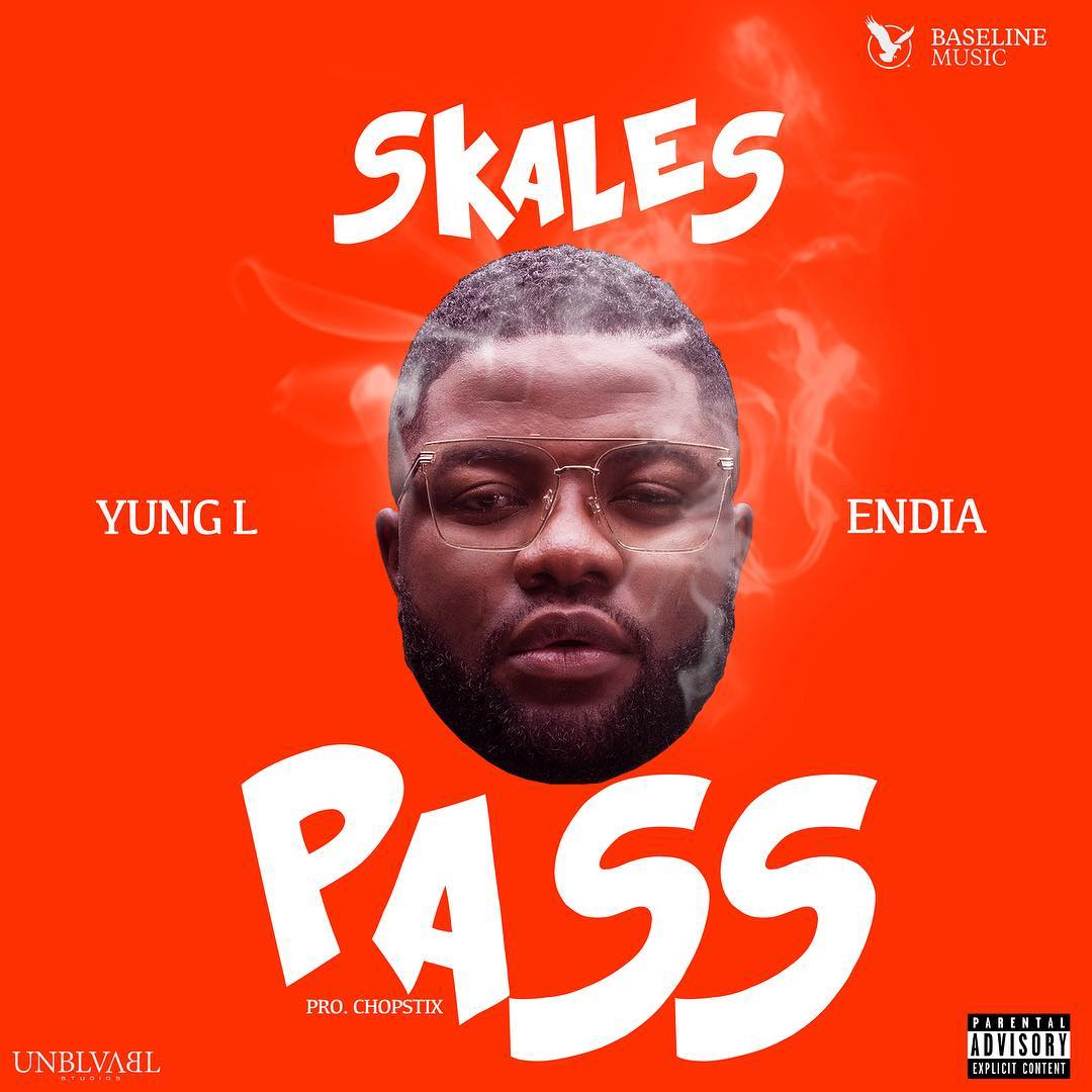 Pass By Skales ft. Yung L & Endia [MP3 Download]