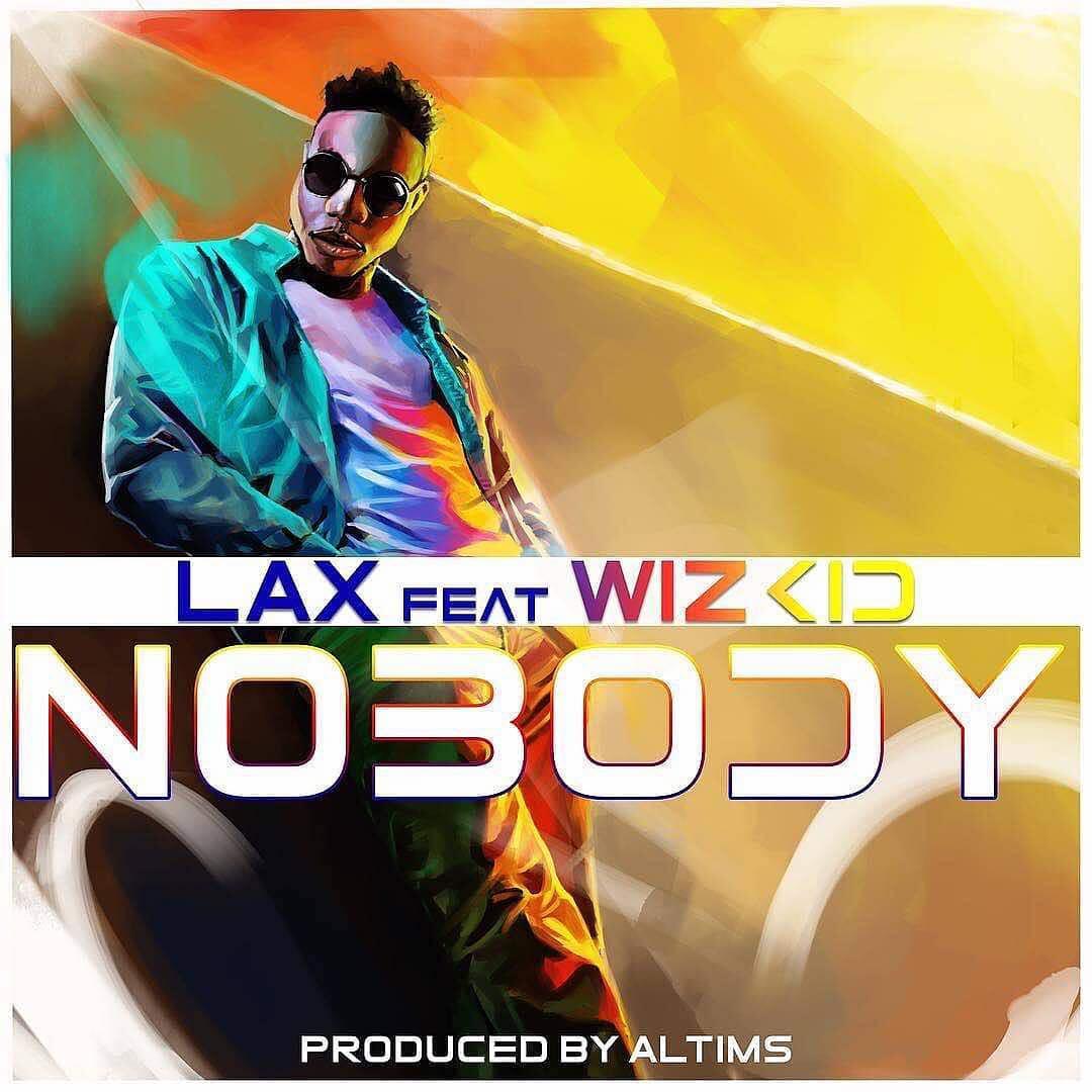 L.A.X - Nobody ft Wizkid Mp3.