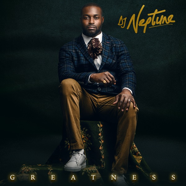 "Photo of DJ Neptune Unveils Cover & Tracklist For His Upcoming Album ""The Greatness"""