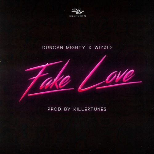 Ducan Mighty Wizkid Fake Love MP3
