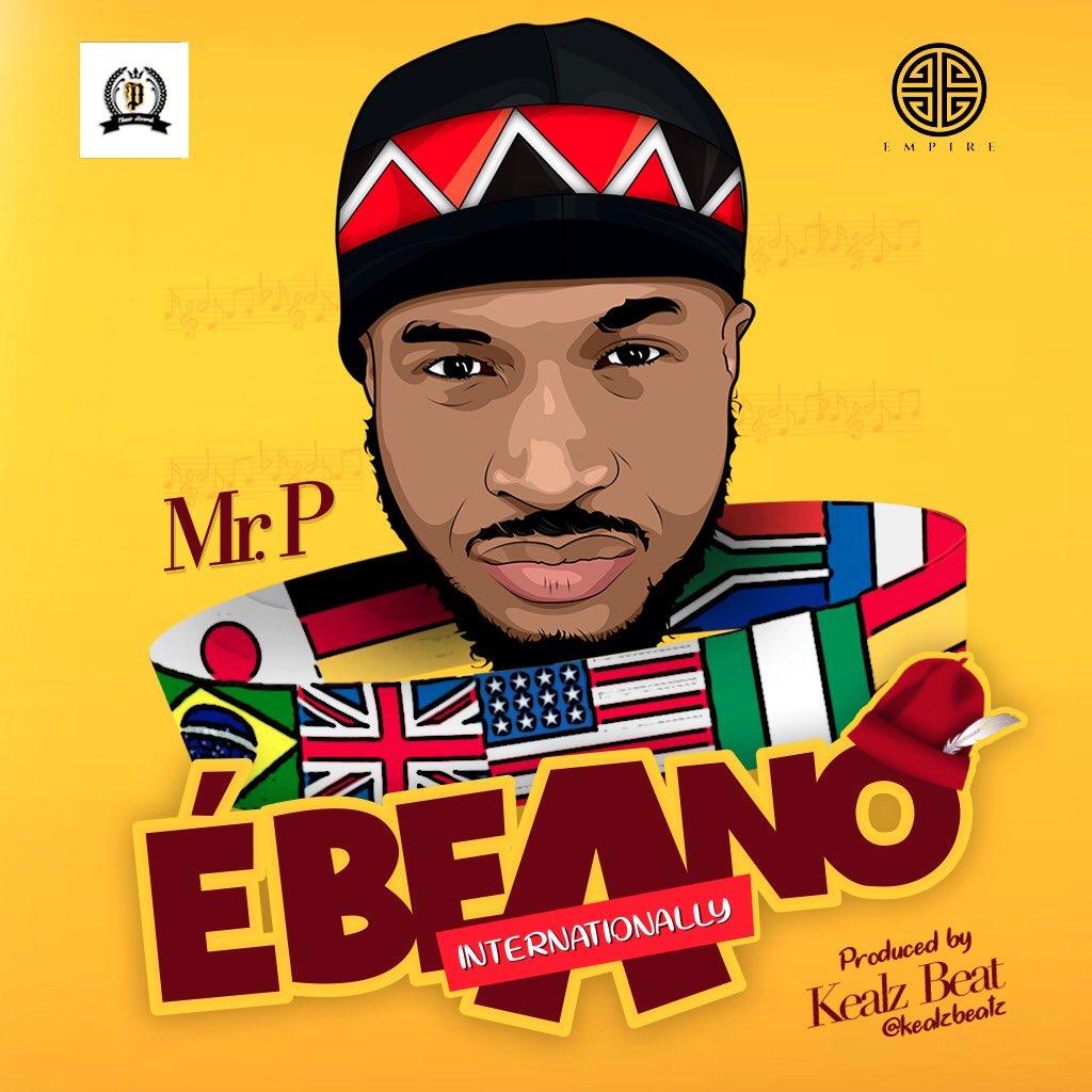 Ebeano Internationally ART - MUSIC: Mr. P (Peter P-Square) – Ebeano (Internationally)