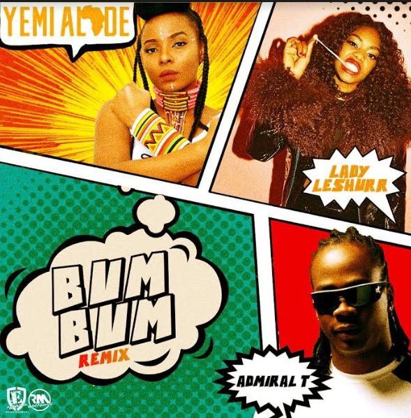 Yemi Alade - Bum Bum (Remix) ft. Admiral T & Lady Leshurr