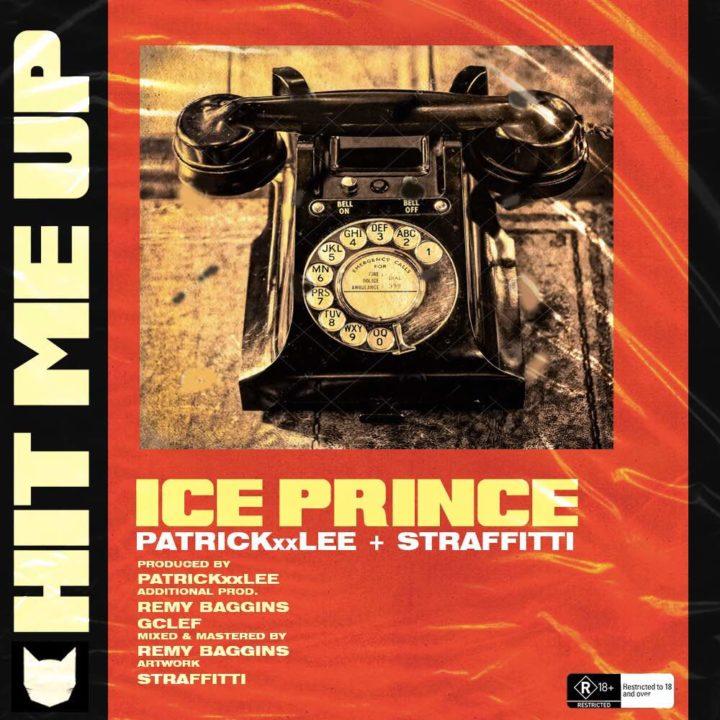 Ice Prince - Hit Me Up ft. PatrickXXLee & Straffitti