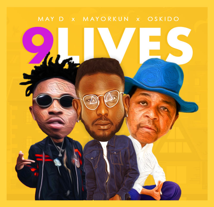 Photo of MUSIC: May D – 9 Lives ft. Oskido & Mayorkun