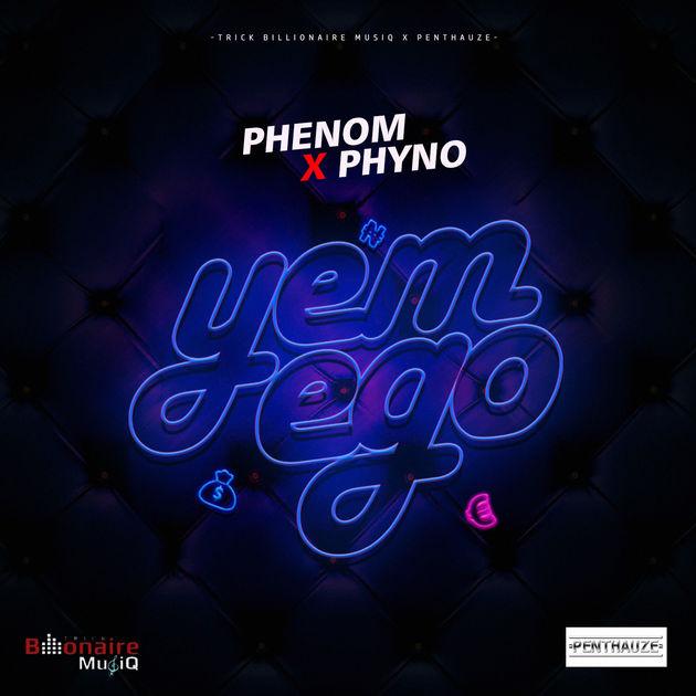 Phynom x Phyno Yem Ego - MUSIC: Phenom x Phyno – Yem Ego