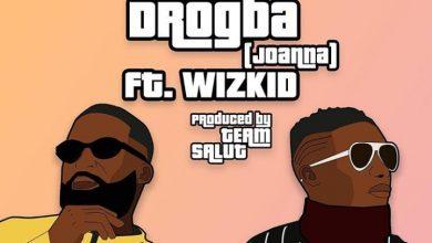 Afro B – Drogba (Joanna) ft. Wizkid