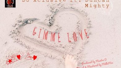 DJ Xclusive ft. Duncan Mighty - Gimme Love