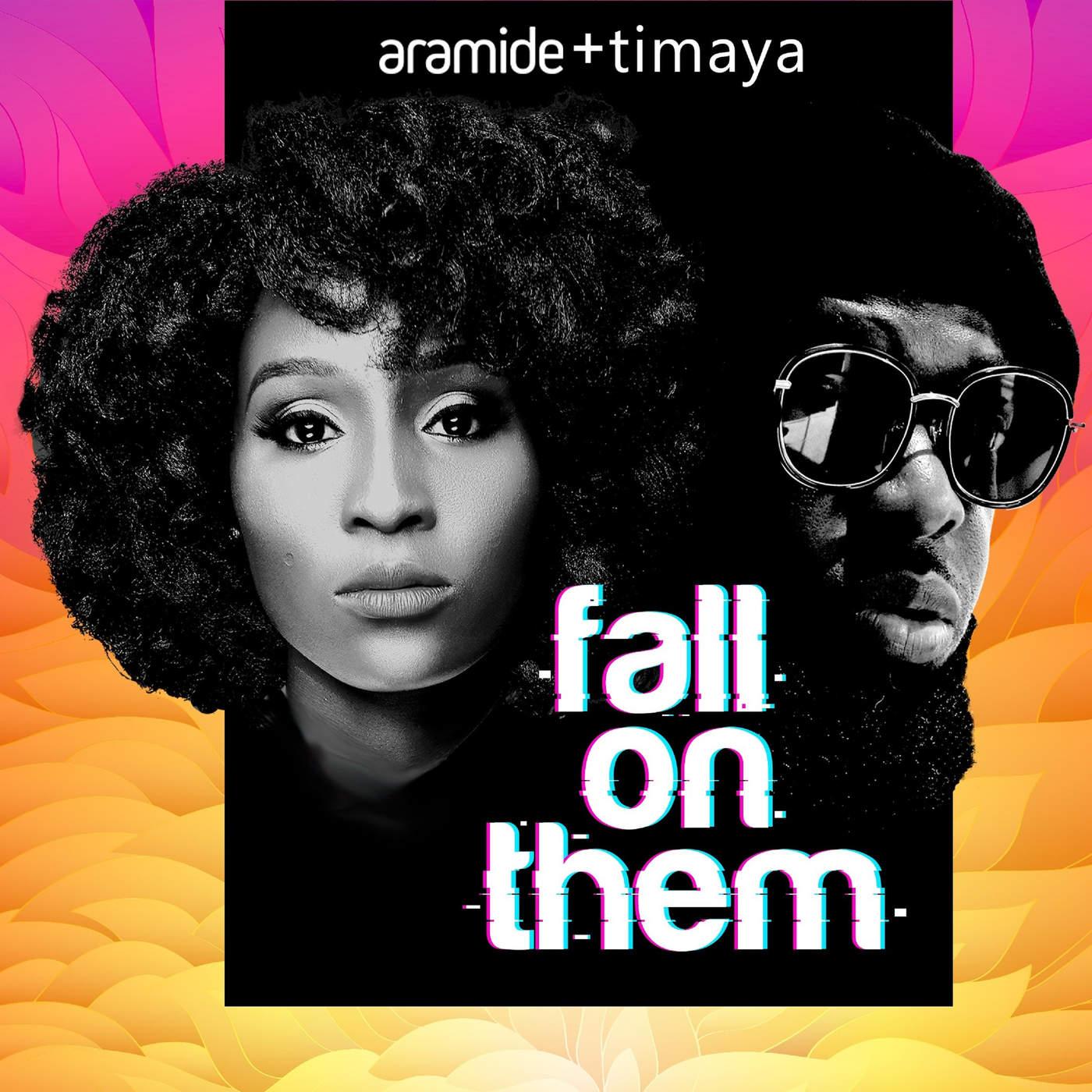 Aramide - Fall On Them ft. Timaya
