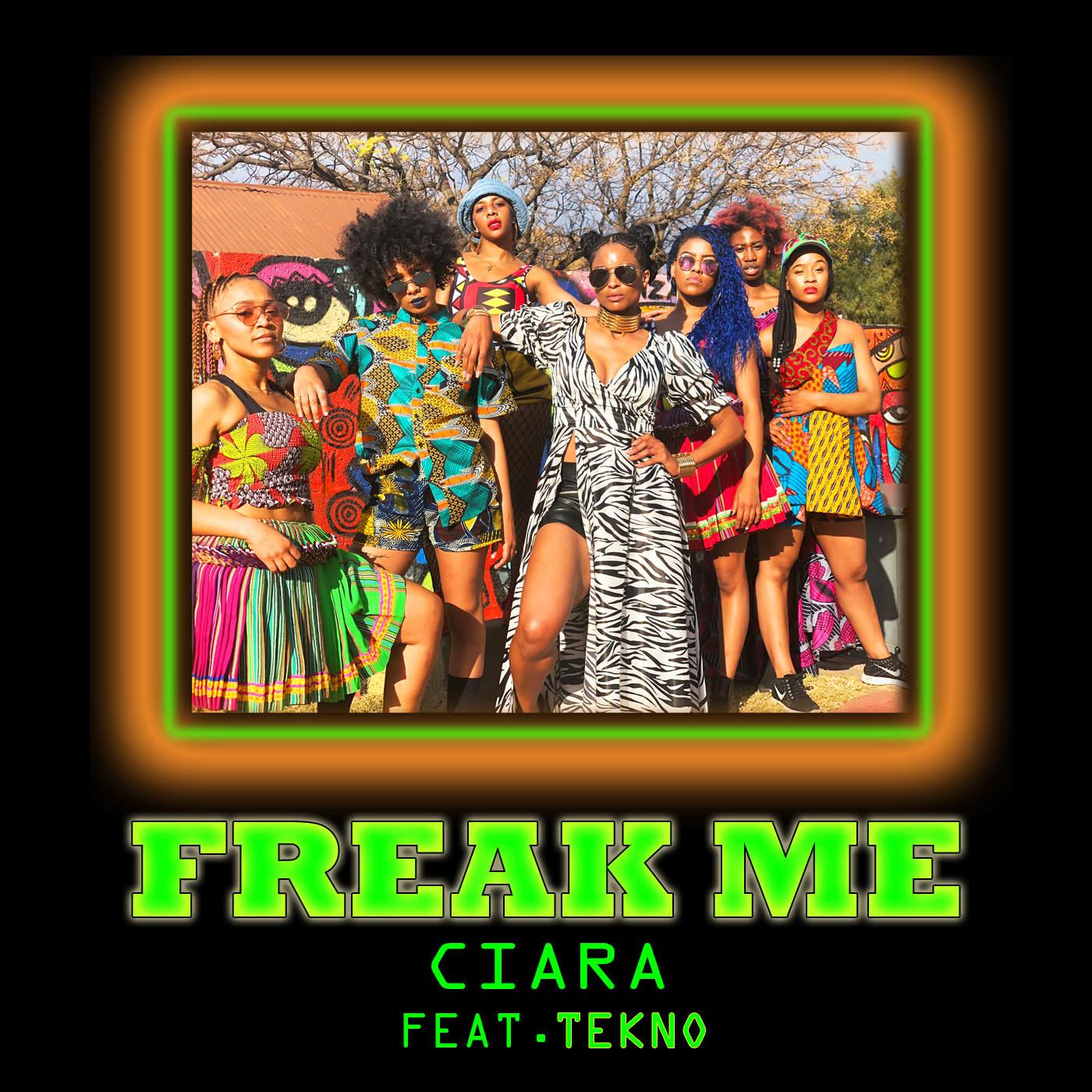 Ciara – Freak Me ft. Tekno