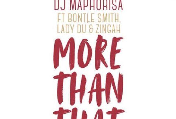 Photo of MUSIC: DJ Maphorisa – More Than That ft. Zingah, Bontle Smith & Lady Du