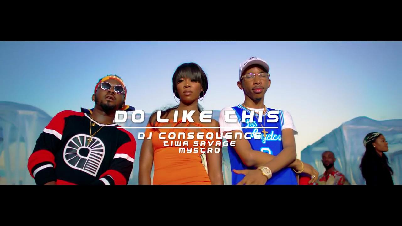DJ Consequence x Tiwa Savage x Mystro - Do Like This Video Download