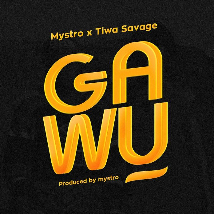 Mystro x Tiwa Savage – Gawu