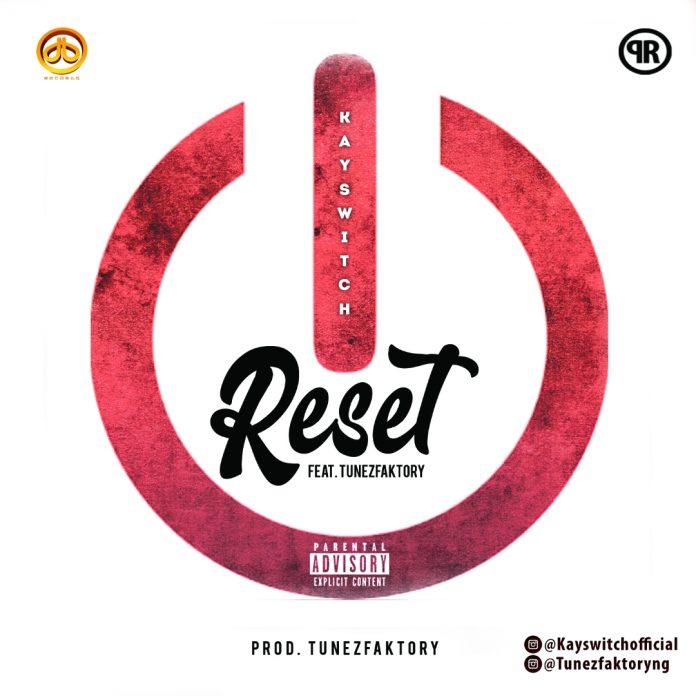 Download Kayswitch – Reset ft. TunezFaktory Free MP3 Download