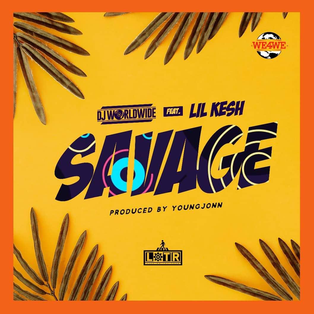 DJ Worldwide – Savage ft. Lil kesh & Young Jonn MP3 Download