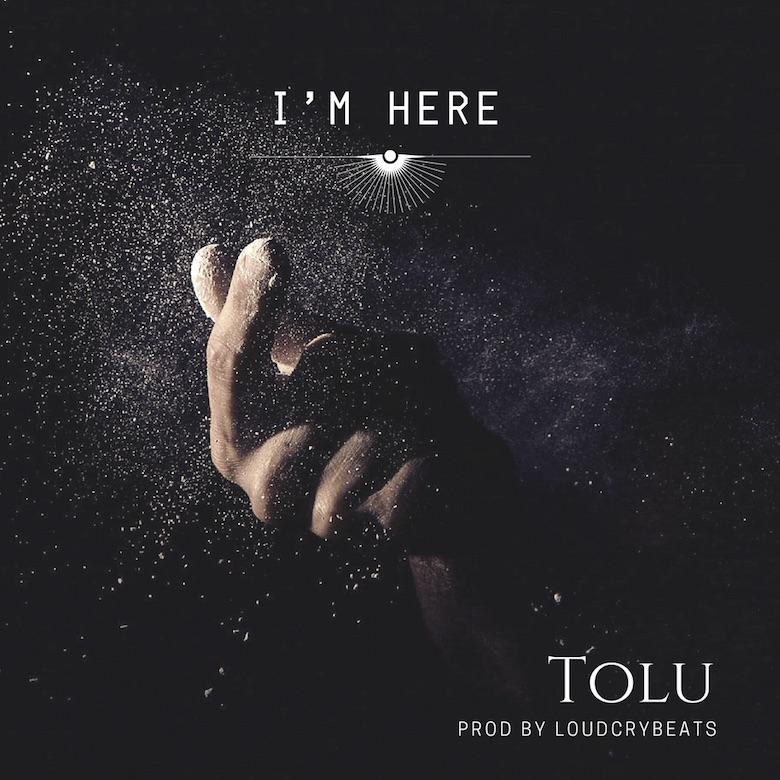 Tolu – I'm Here