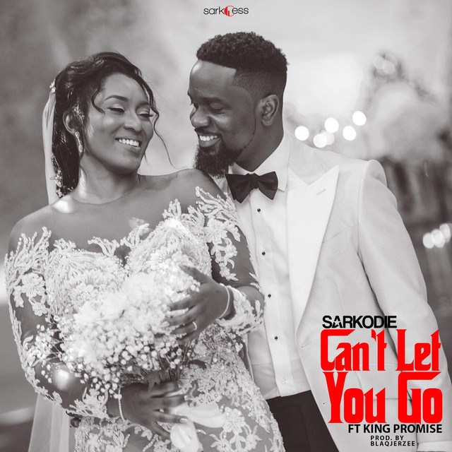 MUSIC: Sarkodie – Can't Let You Go ft. King Promise - OkayNG News