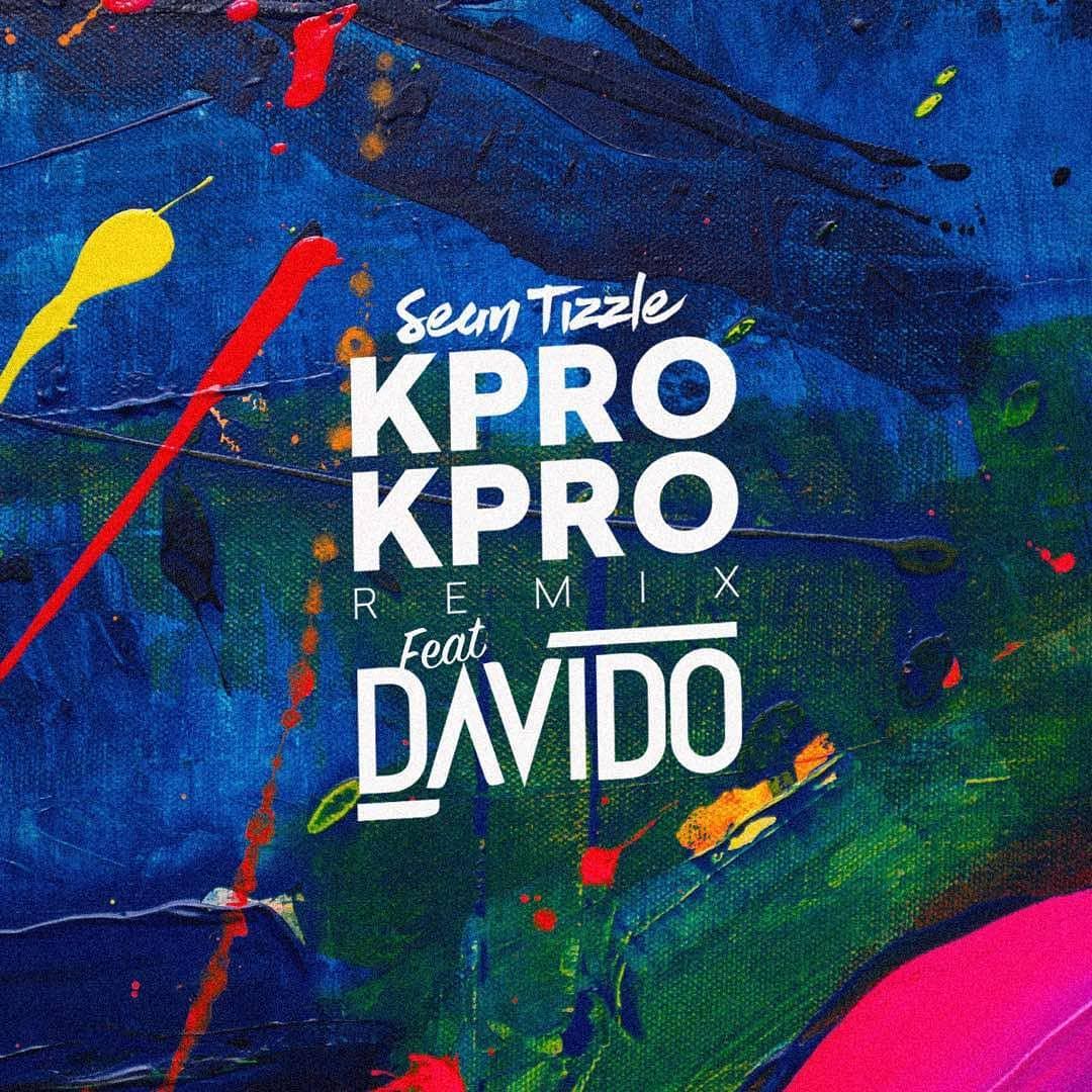 Sean Tizzle - Kpro Kpro Remix Davido