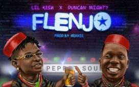 Lil Kesh – Flenjo [ft. Duncan Mighty] [Music]