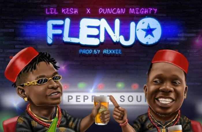 Lil Kesh – Flenjo [ft. Duncan Mighty] [Music]
