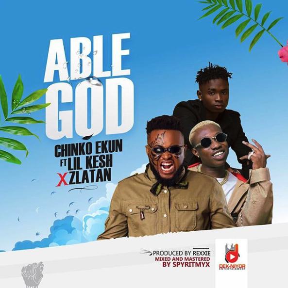Photo of Chinko Ekun – Able God [ft. Zlatan Ibile & Lil Kesh] [Music]