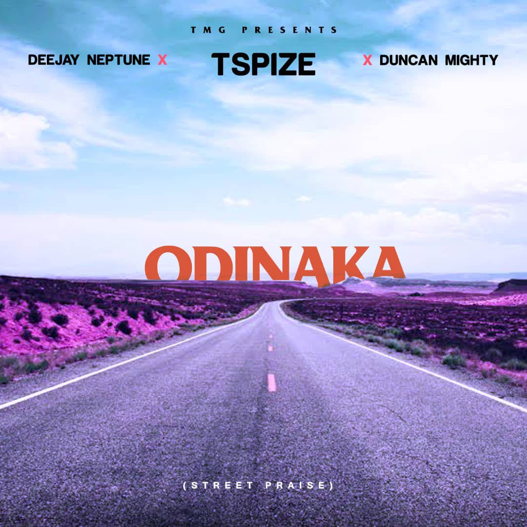 "DJ Neptune X Tspize X Duncan Mighty Odinaka Street Praise OkayNG - TSpize, DJ Neptune & Duncan Mighty Collaborate for A New Street Praise Song ""Odinaka"" [Listen]"