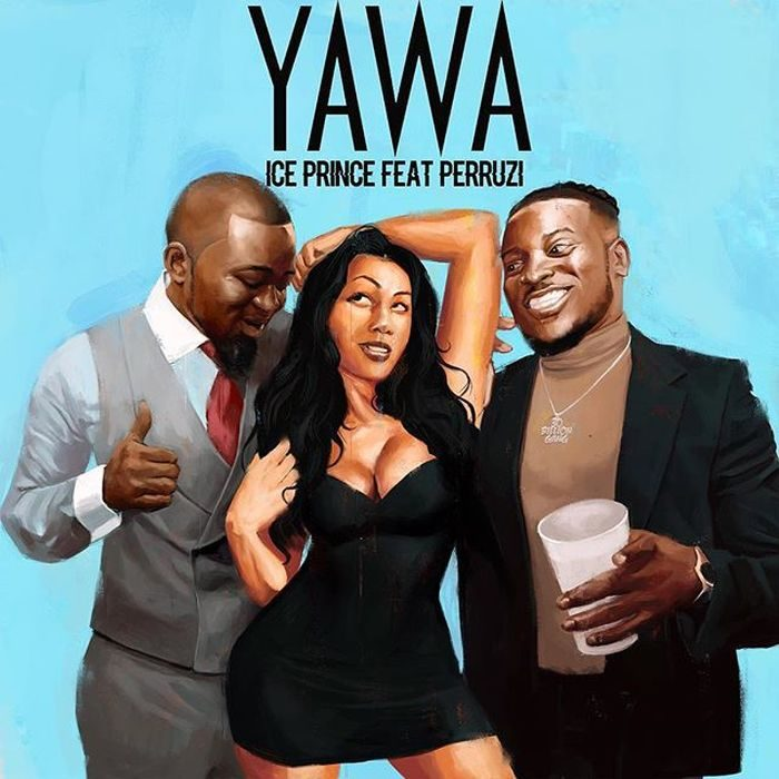 ice prince yawa ft peruzz okayng - Yawa! Ice Prince Releases New Song Featuring Peruzzi [Download Song]