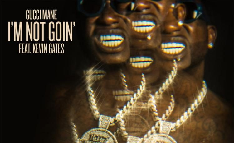 """Gucci Mane Releases """"I'm Not Goin"""" Featuring Kevin Gates [Listen] - OkayNG News"""