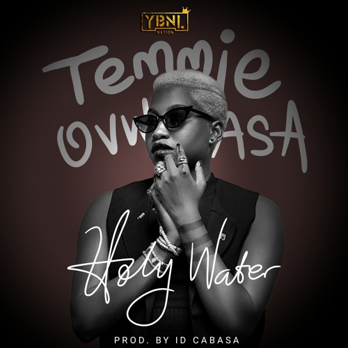 """Holy Water Temmie - YBNL Princess, Temmie Ovwasa Drops New Song """"Holy Water"""" [Listen]"""