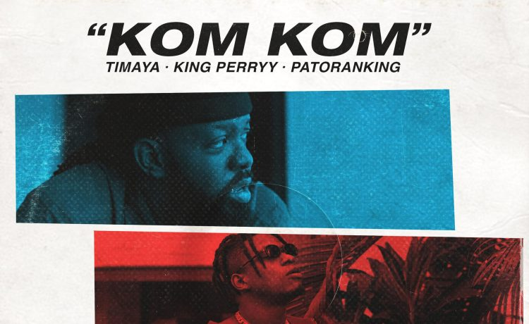 "TImaya's New Song ""Kom Kom"" Featuring King Perry & Patoranking Surfaces [Listen] - OkayNG News"