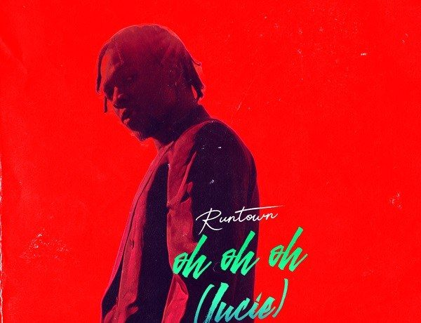 """Runtown Drops New Song Titled """"Oh Oh Oh (Lucie)"""" [Listen] - OkayNG News"""