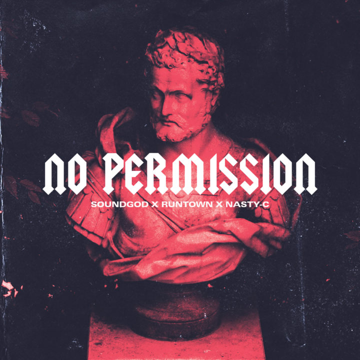 "Runtown X Nasty C No Permission - Runtown Teams Up with Nasty C for New Song ""No Permission"" [Listen]"