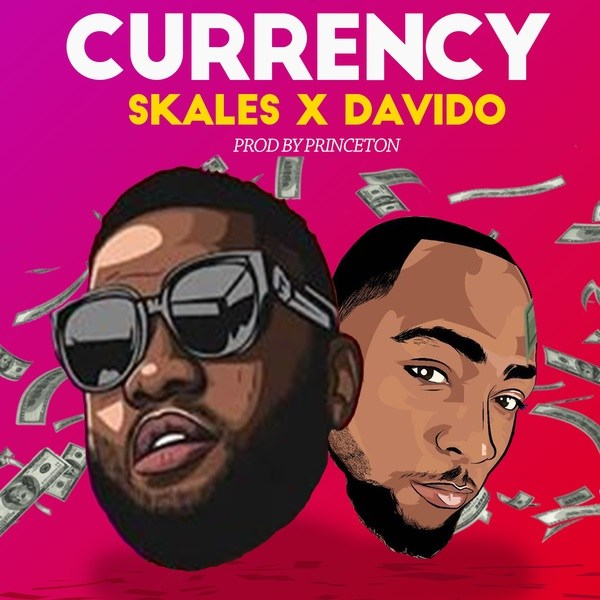 "Skales Currency OkayNG - Skales Drops ""Currency"" Featuring Davido [Listen]"