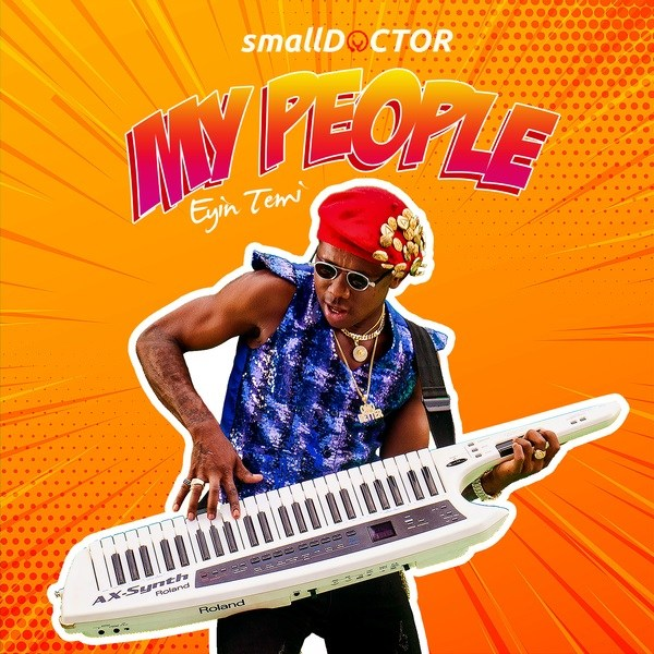 """Photo of Small Doctor Drops New Song Titled """"My People"""" [Listen]"""