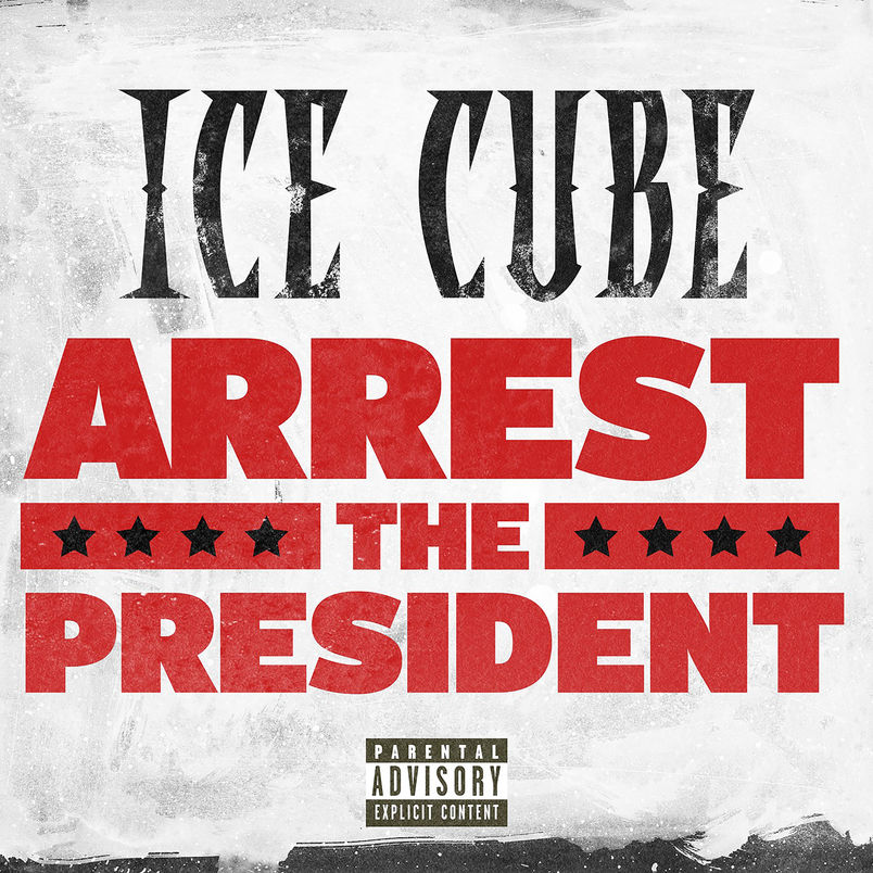 """Ice Cube Drops New Song """"Arrest the President"""" [Listen]"""