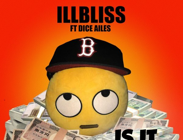 """iLLbliss Releases """"Is It Your Money?"""" Featuring Dice Ailes [Listen] - OkayNG News"""